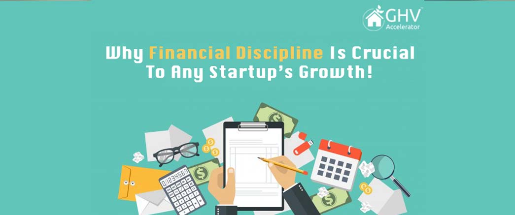 Why Financial Discipline Is Crucial To Any Startup's Growth!